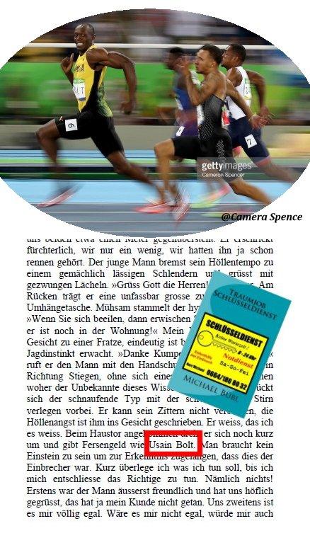 Vor Jahren erwähnte ich Usain Bolt, als wäre die Zukunft ein offenes Buch. So wie dieses Ereignis wird sich alles bewahrheiten in meinem sarkastischen Roman Traumjob Schlüsseldienst