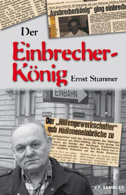 Ernst Stummer der Einbrecherkönig